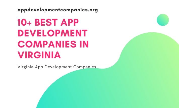 Top 10+ App Development Companies in Virginia